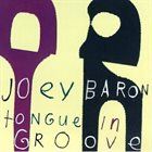 JOEY BARON Tongue in Groove album cover