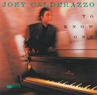 JOEY CALDERAZZO To Know One album cover
