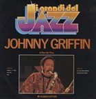 JOHNNY GRIFFIN Johnny Griffin (I grandi del Jazz, 40) album cover