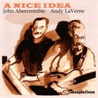 JOHN ABERCROMBIE A Nice Idea (with Andy LaVerne) album cover