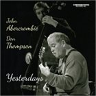 JOHN ABERCROMBIE John Abercrombie and Don Thompson : Yesterdays album cover