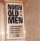 JOHN ABERCROMBIE Noisy Old Men (with Mick Goodrick / Steve Swallow / Gary Chaffee) album cover