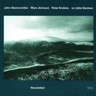 JOHN ABERCROMBIE November (with Mark Johnson & Peter Erskine) album cover