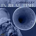 JOHN BAILEY In Real Time album cover