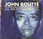 JOHN BOUTTÉ All About Everything album cover