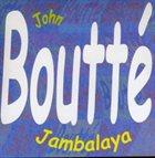 JOHN BOUTTÉ Jambalaya album cover