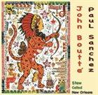JOHN BOUTTÉ John Boutte' & Paul Sanchez  : Stew Called New Orleans album cover