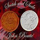 JOHN BOUTTÉ Scotch and Soda album cover