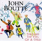 JOHN BOUTTÉ Through The Eyes Of A Child album cover