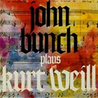 JOHN BUNCH John Bunch plays Kurt Weill album cover