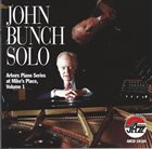 JOHN BUNCH John Bunch Solo: Arbors Piano Series At Mike's Place, Volume 1 album cover