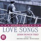 JOHN BUNCH World War II Love Songs album cover