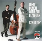 JOHN BUNCH John Bunch With Phil Flanigan ‎: Struttin' album cover