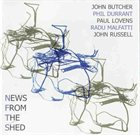 JOHN BUTCHER News From The Shed (with Durrant, Lovens, Malfatti, Russell) album cover