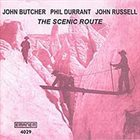 JOHN BUTCHER The Scenic Route (with Phil Durrant / John Russell) album cover