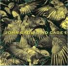 JOHN CAGE Bird Cage album cover