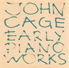 JOHN CAGE Early Piano Works album cover