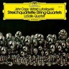 JOHN CAGE John Cage ▪ Witold Lutosławski  - LaSalle-Quartett : Streichquartette ▪ String Quartets album cover