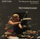 JOHN CAGE John Cage, Bonnie Whiting, Allen Otte : The Works For Percussion 4: Music For Speaking Percussionist album cover