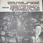 JOHN CAGE John Cage / David Tudor : Indeterminacy - New Aspect Of Form In Instrumental And Electronic Music album cover