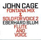 JOHN CAGE John Cage - Eberhard Blum : Fontana Mix & Solo For Voice 2 album cover