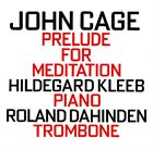 JOHN CAGE John Cage - Hildegard Kleeb - Roland Dahinden : Prelude For Meditation album cover
