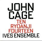 JOHN CAGE John Cage - Ives Ensemble : Ten / Ryoanji / Fourteen album cover