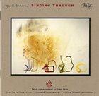 JOHN CAGE John Cage - Joan La Barbara : Singing Through album cover