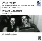 JOHN CAGE John Cage / Joëlle Léandre : The Wonderful Widow Of Eighteen Springs album cover
