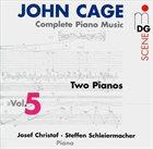 JOHN CAGE John Cage - Josef Christof - Steffen Schleiermacher : Complete Piano Music Vol. 5 - Two Pianos album cover