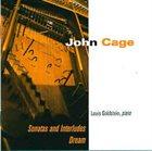 JOHN CAGE John Cage - Louis Goldstein : Dream / Sonatas And Interludes album cover