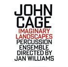 JOHN CAGE John Cage - Percussion Ensemble Directed By Jan Williams : Imaginary Landscapes album cover