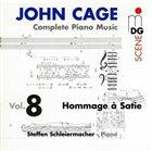 JOHN CAGE John Cage - Steffen Schleiermacher – Complete Piano Music Vol. 8 - Hommage À Satie album cover