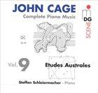 JOHN CAGE John Cage - Steffen Schleiermacher – Complete Piano Music Vol. 9 - Etudes Australes album cover