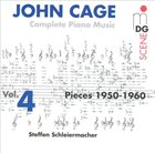 JOHN CAGE John Cage - Steffen Schleiermacher : Complete Piano Music Vol. 4 - Pieces 1950-1960 album cover