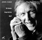 JOHN CAGE John Cage - Stephen Drury : The Piano Works 3: The Seasons; Cheap Imitation; ASLSP album cover