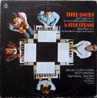 JOHN CAGE John Cage / Steve Reich / Michael Tilson Thomas / Ralph Grierson : Three Dances & Four Organs album cover