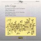JOHN CAGE John Cage - The Orchestra Of The S.E.M. Ensemble, Petr Kotik, Joseph Kubera : Concert For Piano And Orchestra / Atlas Eclipticalis album cover