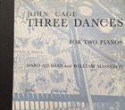 JOHN CAGE Three Dances for Two Pianos album cover