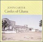 JOHN CARTER Castles Of Ghana album cover