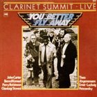 JOHN CARTER Clarinet Summit Live : You Better Fly Away album cover