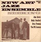 JOHN CARTER New Art Jazz Ensemble : Seeking album cover