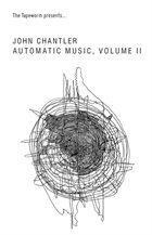 JOHN CHANTLER Automatic Music , Volume II album cover