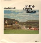 JOHN COATES JR In The Open Space album cover