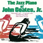 JOHN COATES JR The Jazz Piano of John Coates Jr. album cover