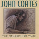 JOHN COATES JR The Omnisound Years album cover