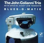 JOHN COLIANNI Blues-O-Matic album cover