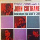 JOHN COLTRANE John Coltrane / Hank Mobley / Zoot Sims / Al Cohn : Tenor Conclave album cover