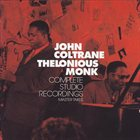 JOHN COLTRANE John Coltrane & Thelonious Monk - Complete Studio Recordings (Master Takes) album cover