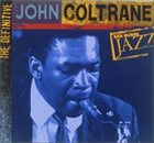 JOHN COLTRANE Ken Burns Jazz: Definitive John Coltrane album cover